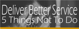DeliverBetterService-5-Things-Not-To-Do