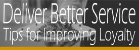 DeliverBetterService-Tips-For-Improving-Loyalty