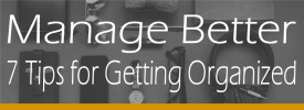 ManageBetter-7-Tips-for-Getting-Organized